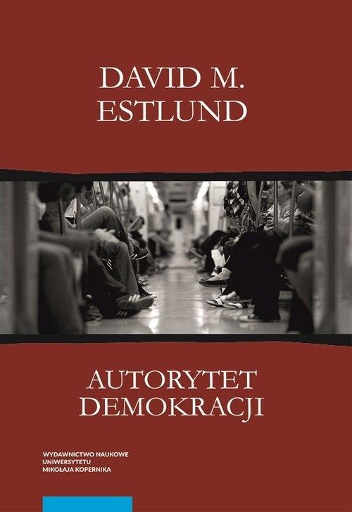 Autorytet demokracji Ujęcie filozoficzne Estlund David M.