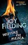Wszystkie złe miejsca Fielding Joy