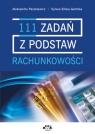 111 zadań z podstaw rachunkowości (Uszkodzona okładka) Paszkiewicz Aleksandra, Silska-Gembka Sylwia