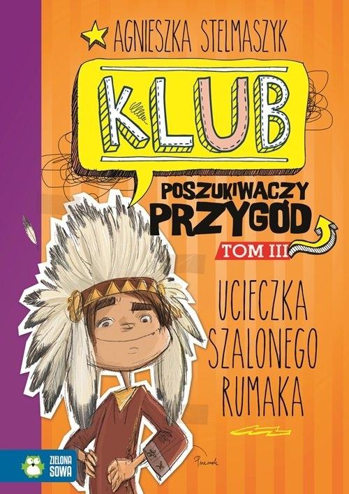 Klub Poszukiwaczy Przygód cz.3. Ucieczka Szalonego Rumaka Stelmaszyk Agnieszka