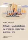 Młodzi i wykształceni w procesie przemian polskiej wsi