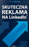 Skuteczna reklama na LinkedIn Jabłoński Artur