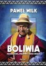 Boliwia Narzeczona, Więzienie i Cudze Wesele Wilk Paweł