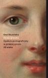 Dzieje grzechu Dyskurs pornograficzny w polskiej prozie XX wieku (na Stusińska Ewa