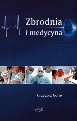 Zbrodnia i medycyna Grzegorz Górny
