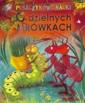 Puszczykowe nauki. O dzielnych mrówkach A. Nożyńska-Demianiuk