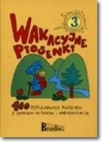 Wakacyjne piosenki cz.3, 100 popularnych piosenek z zapisem nut Krzysztof Nowak, Ziemowit Pawlisz, Jerzy Reiser