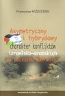 Asymetryczny i hybrydowy charakter konfliktów izraelsko-arabskich na początku Paździorek Przemysław