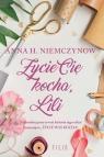 Życie cię kocha Lili Niemczynow Anna H.