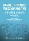 Handel i finanse międzynarodowe w świetle wyzwań XXI wieku (Uszkodzona okładka)