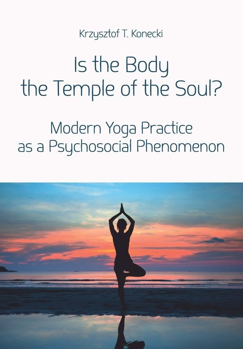 Is the Body the Temple of the Soul? Konecki Krzysztof T.