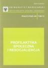Profilaktyka społeczna i resocjalizacja Tom 15