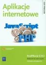 Aplikacje internetowe. Podręcznik do nauki zawodu technik informatyk. Szkoły ponadgimnazjalne