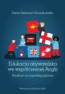 Edukacja obywatelska we współczesnej Anglii Studium socjopedagogiczne Hejwosz-Gromkowska Daria