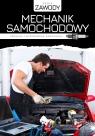Mechanik samochodowy. Obsługa i wyposażenie samochodu Replewicz Marcin