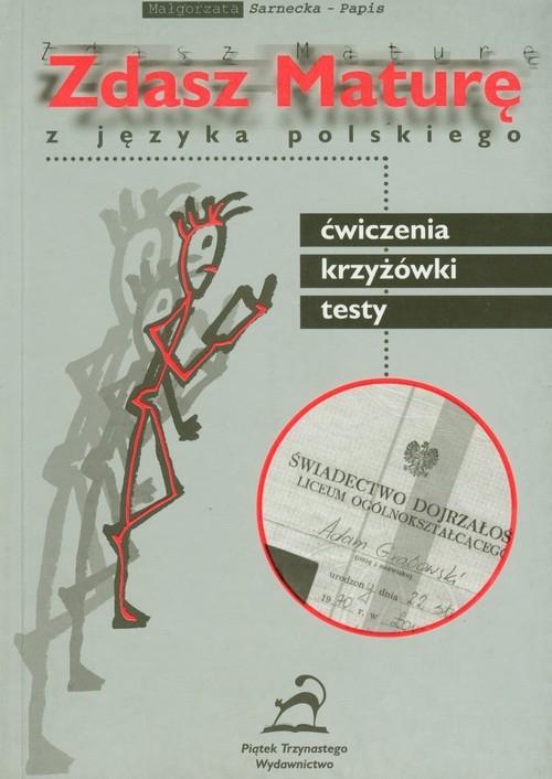 Zdasz Maturę z języka polskiego Sarnecka-Papis Małgorzata