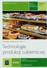 Technologie produkcji cukierniczej. Wyroby cukiernicze. Tom II. Część 2. Podręcznik do nauki zawodu cukiernik. Szkoły ponadgimnazjalne