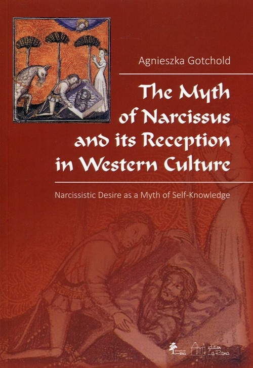 The Myth of Narcissus and its Reception in Western Culture Gotchold Agnieszka