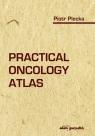 Practical oncology atlas Plecka Piotr