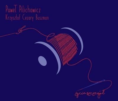 Życia Szczegół CD Paweł Pilichowicz, Krzysztof Cezary Buszman