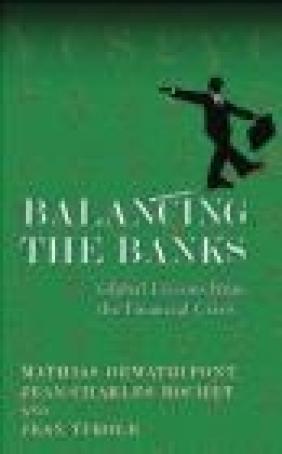 Balancing the Banks Jean Tirole, Jean-Charles Rochet, Mathias Dewatripont