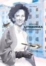 Wisława Szymborska Życie w obrazkach Milani Alice