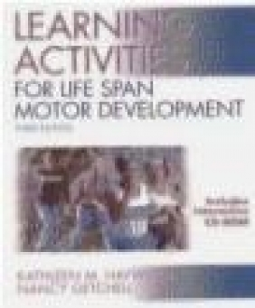 Learning Activities for Life Span Motor Development 3e Haywood