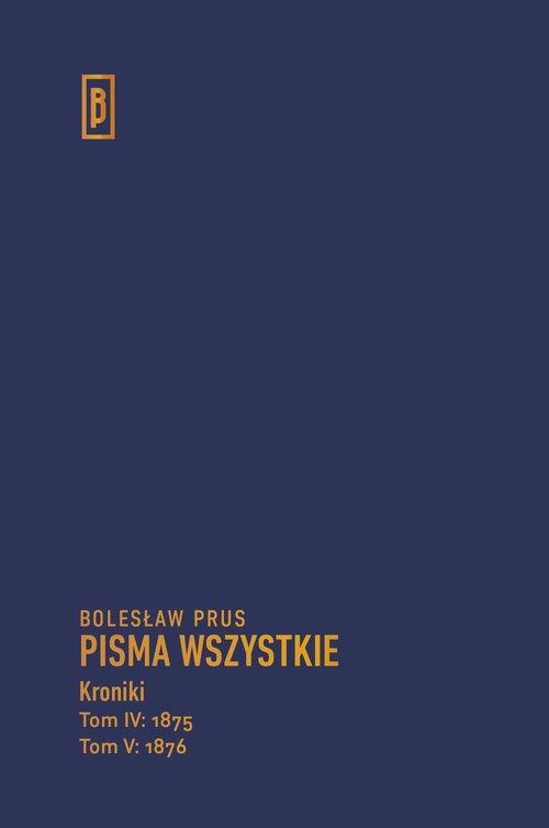 Kroniki t. IV (1875), t. V (1876) Prus Bolesław
