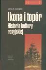 Ikona i topór Historia kultury rosyjskiej
