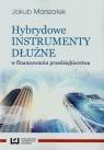 Hybrydowe instrumenty dłużne w finansowaniu przedsiębiorstwa
