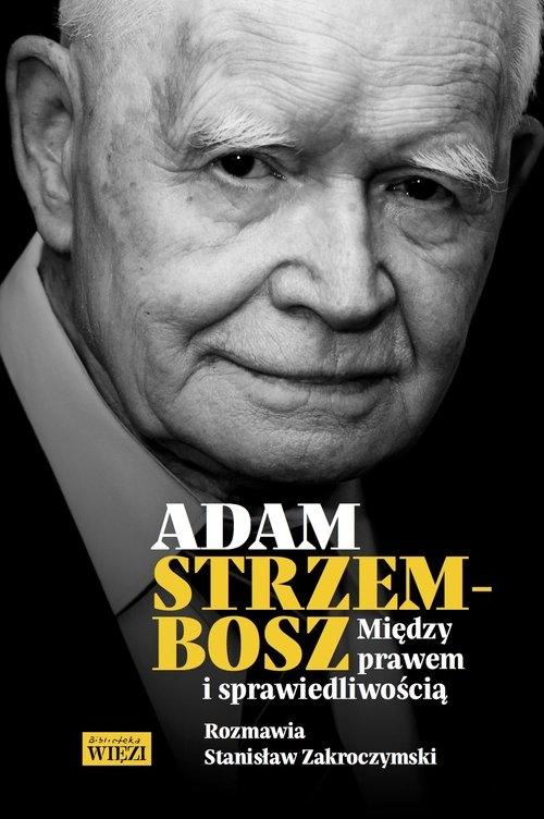 Między prawem a sprawiedliwością Strzembosz Adam, Zakroczymski Stanisław