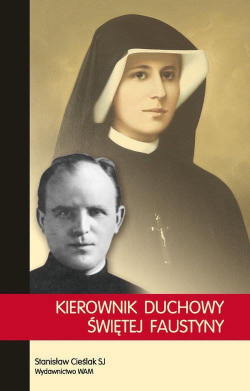 Kierowni duchowy Swiętej Faustyny Cieślak Stanisław