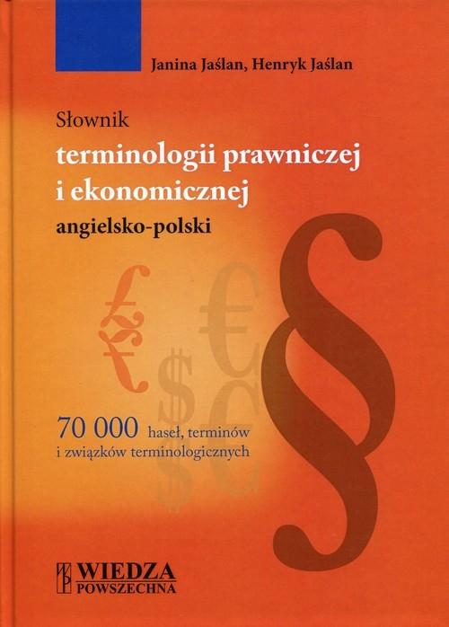 Słownik terminologii prawniczej i ekonomicznej angielsko-polski Jaślan Janina, Jaślan Henryk