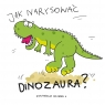 Jak narysować. Dinozura ?