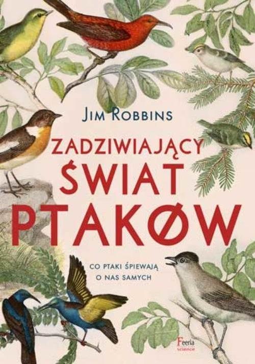 Zadziwiający świat ptaków Robbins Jim