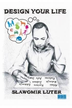 Desing Your Life Sławomir Luter