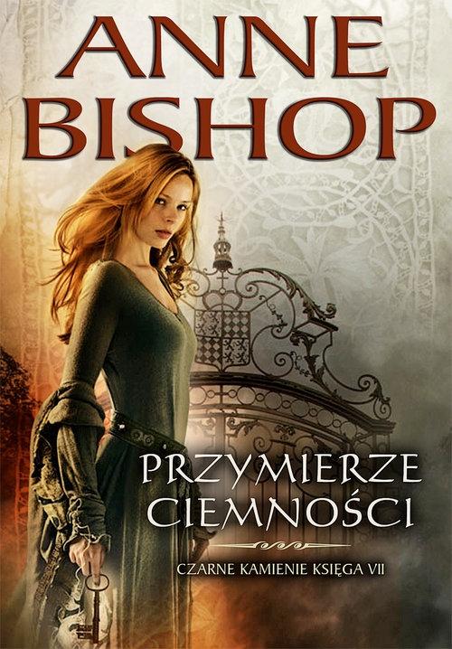 Przymierze Ciemności. Tom 7: Czarne Kamienie Bishop Anne