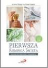 Pierwsza Komunia Święta. Materiały dla katechetów i duszpasterzy bp Antoni Długosz, ks.Roman Ceglarek