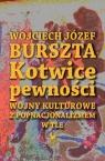 Kotwice pewności Wojny kulturowe z popnacjonalizmem w tle Burszta Wojciech Józef
