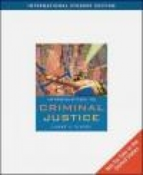 Introduction to Criminal Justice Joseph J. Senna, Larry Siegel, L Siegel