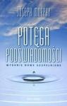 Potęga podświadomości (wydanie z 2020 r.) Joshep Murphy