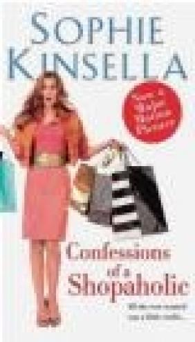 Confessions of a Shopaholic Sophie Kinsella, S Kinsella
