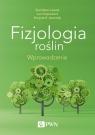 Fizjologia roślin Wprowadzenie Lewak Stanisław, Kopcewicz Jan, Jaworski Krzysztof