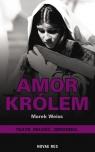 Amor Królem Weiss Marek