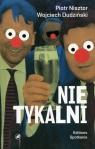 Nietykalni - kulisy polskich prywatyzacji Prawdziwa historia gospodarcza Nisztor Piotr, Dudziński Wojciech