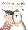 Zoe i Groszek. Gdzie jest Kłębuszek