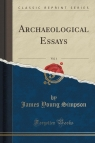Archaeological Essays, Vol. 1 (Classic Reprint)