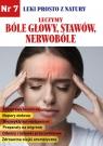 Leki prosto z natury Leczymy bóle głowy stawów nerwobóle Diakonowa Lidia, Krawczuk Daria