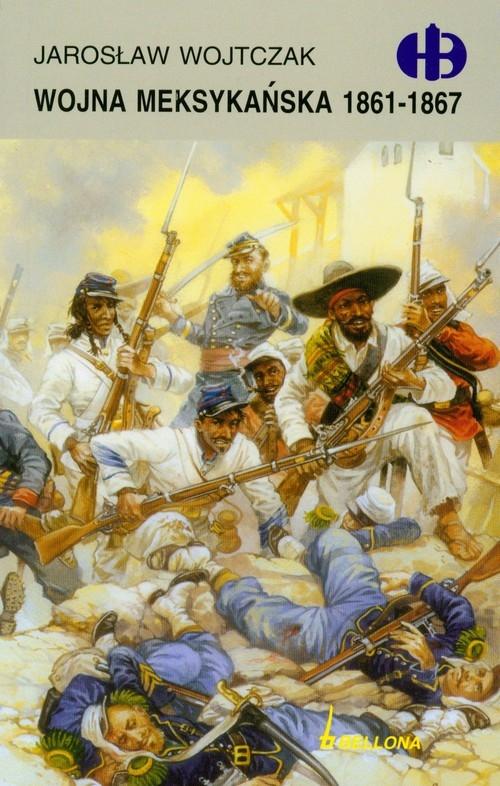Wojna meksykańska 1861-1867 Wojtczak Jarosław