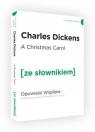A Christmas Carol. Opowieść Wigilijna z podręcznym słownikiem Dickens Charles